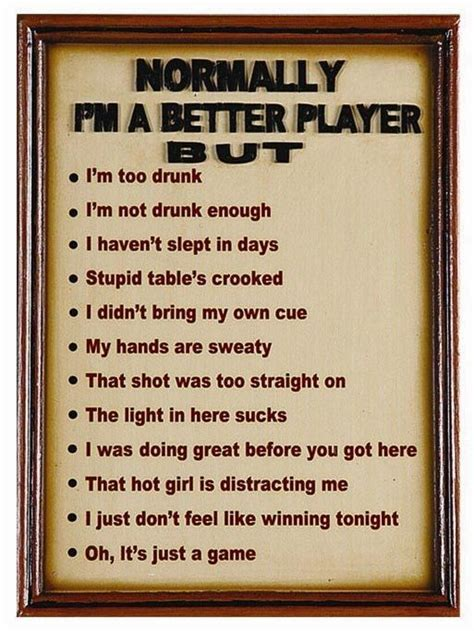 I normally play better but… Billiards/pool playing excuses