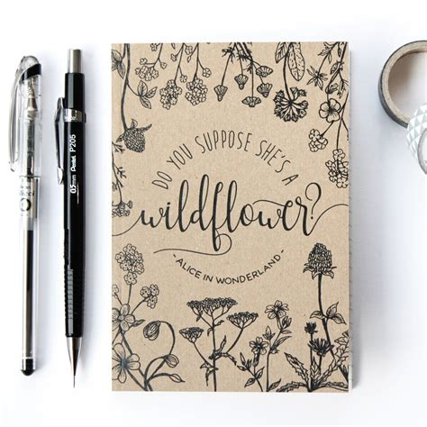 'Do You Suppose She's A Wildflower?' A6 lined notebook